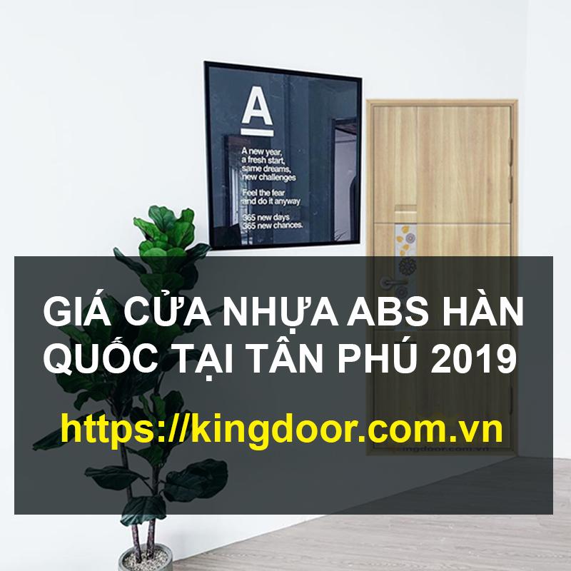 GIÁ CỬA NHỰA ABS HÀN QUỐC TẠI TÂN PHÚ 2019